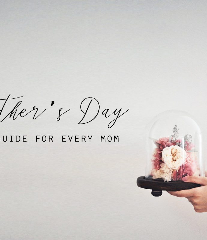 Mother's Day Gift Guide for Every Mum
