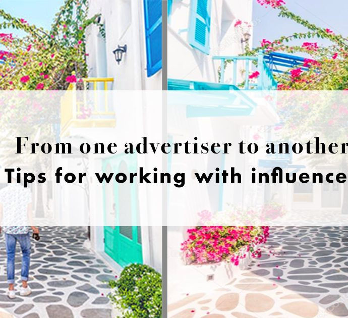 From one advertiser to another: Tips for working with influencers