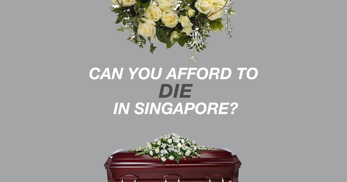 Can you afford to die in Singapore?