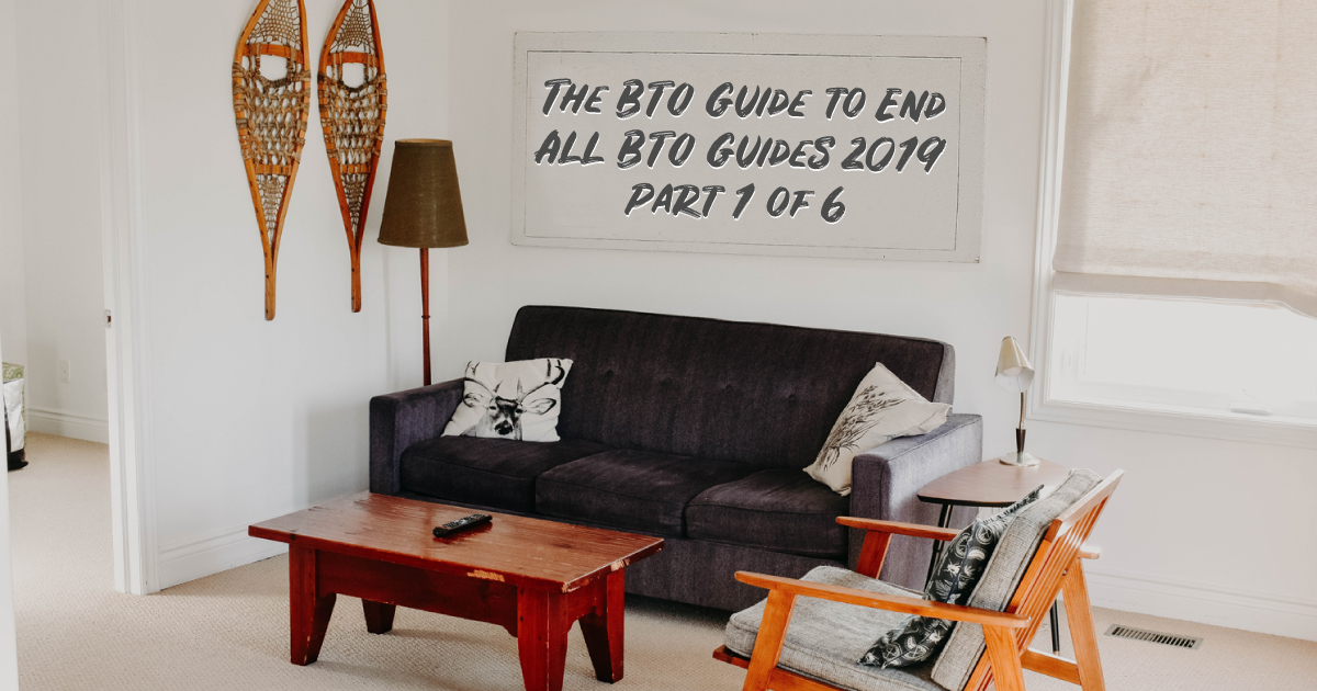 The BTO Guide to End All BTO Guides 2019 – Part 1: Things You Need to Know Before Applying
