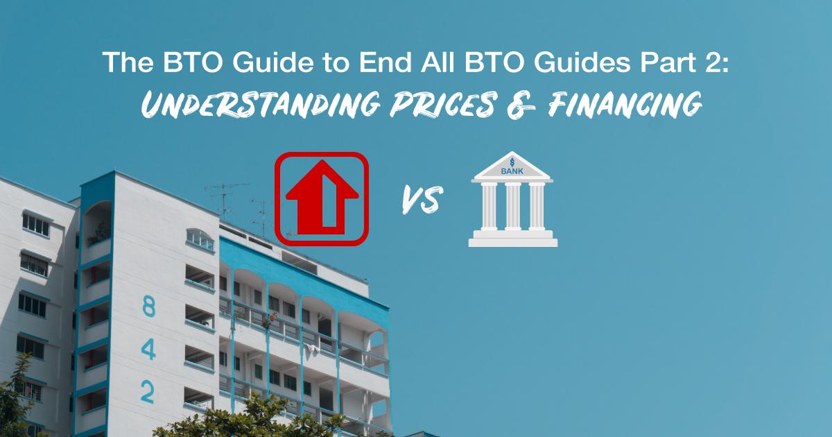 The BTO Guide to End All BTO Guides 2019 Part 2: Understanding Prices & Financing