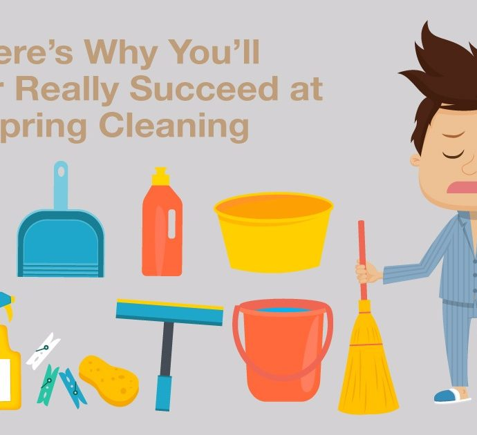 Here's Why You'll Never Really Succeed at Spring Cleaning